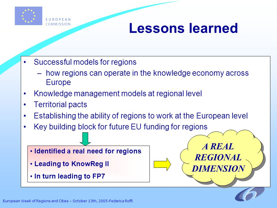 European Week of Regions and Cities – October 13th, 2005-Federica Roffi Successful models for regions –how regions can operate in the knowledge econom