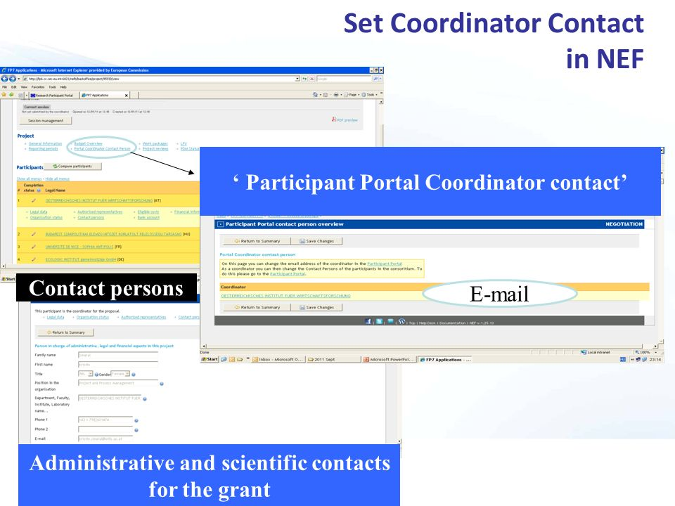 Set Coordinator Contact in NEF Participant Portal Coordinator contact E-mail Administrative and scientific contacts for the grant Contact persons