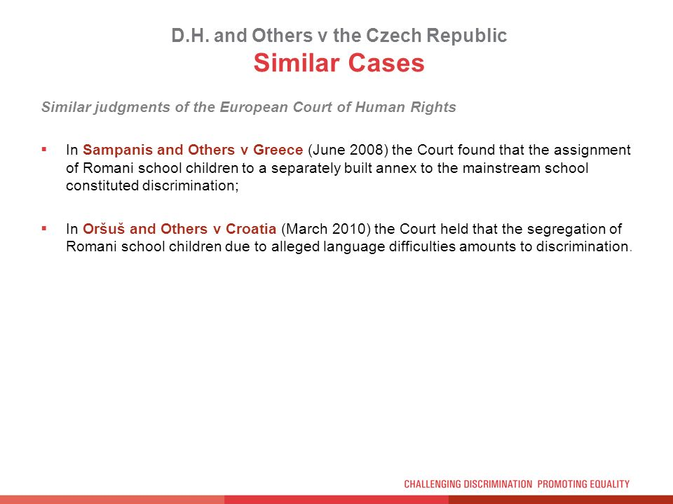 D.H. and Others v the Czech Republic Similar Cases Similar judgments of the European Court of Human Rights In Sampanis and Others v Greece (June 2008)