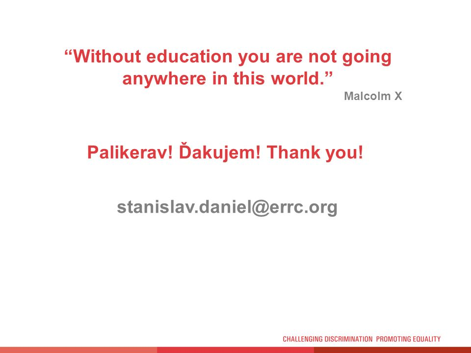 Without education you are not going anywhere in this world.