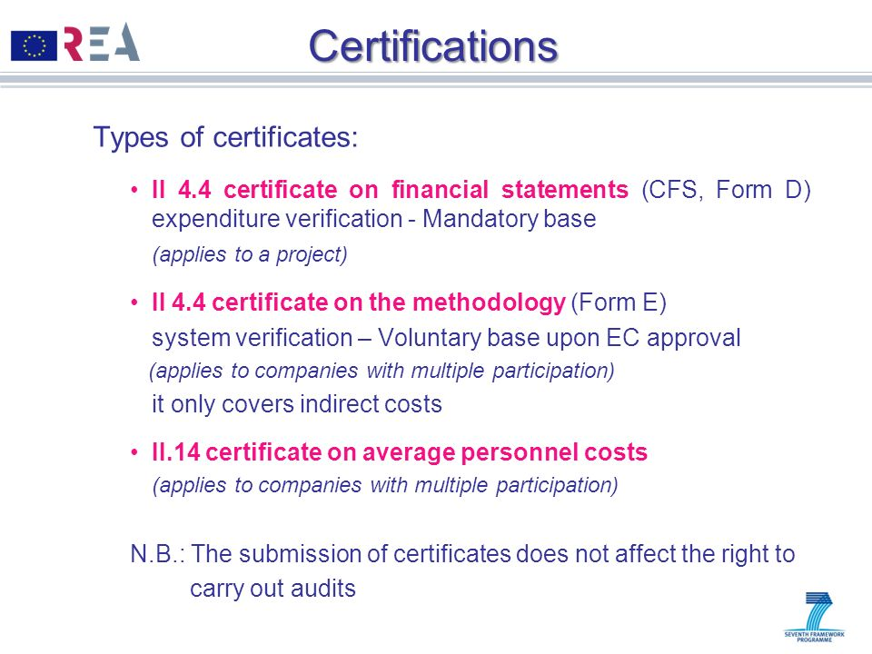 Certifications Types of certificates: II 4.4 certificate on financial statements (CFS, Form D) expenditure verification - Mandatory base (applies to a