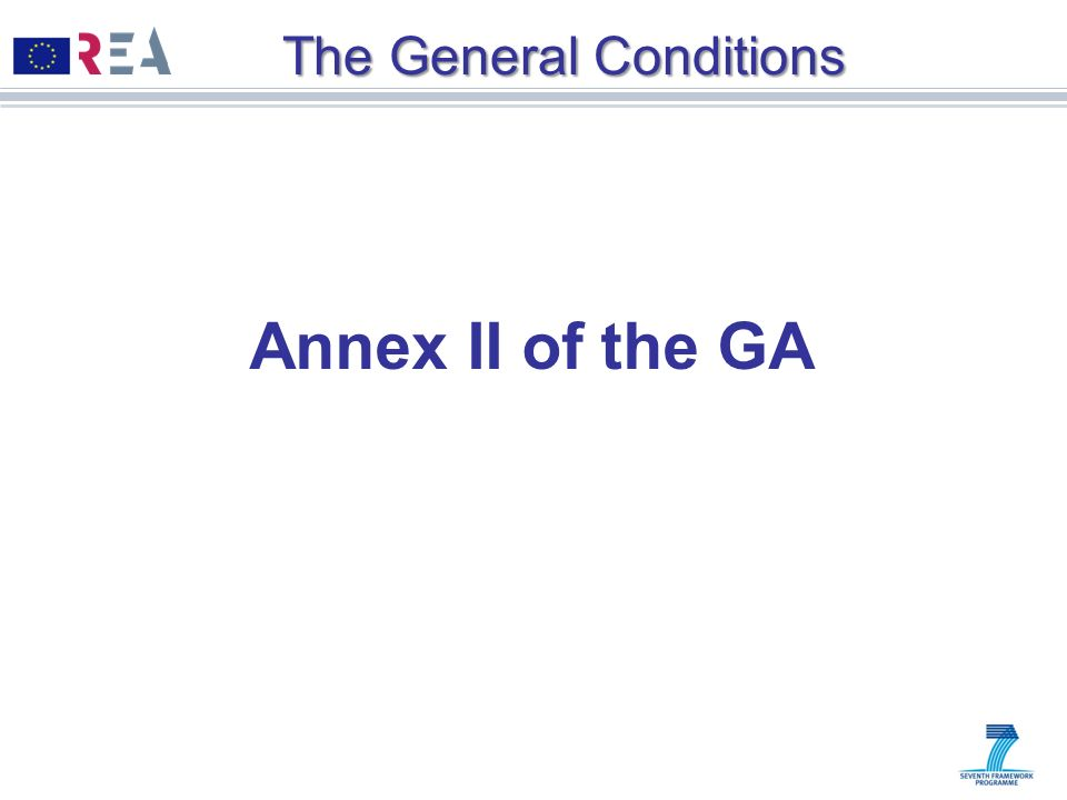 The General Conditions Annex II of the GA