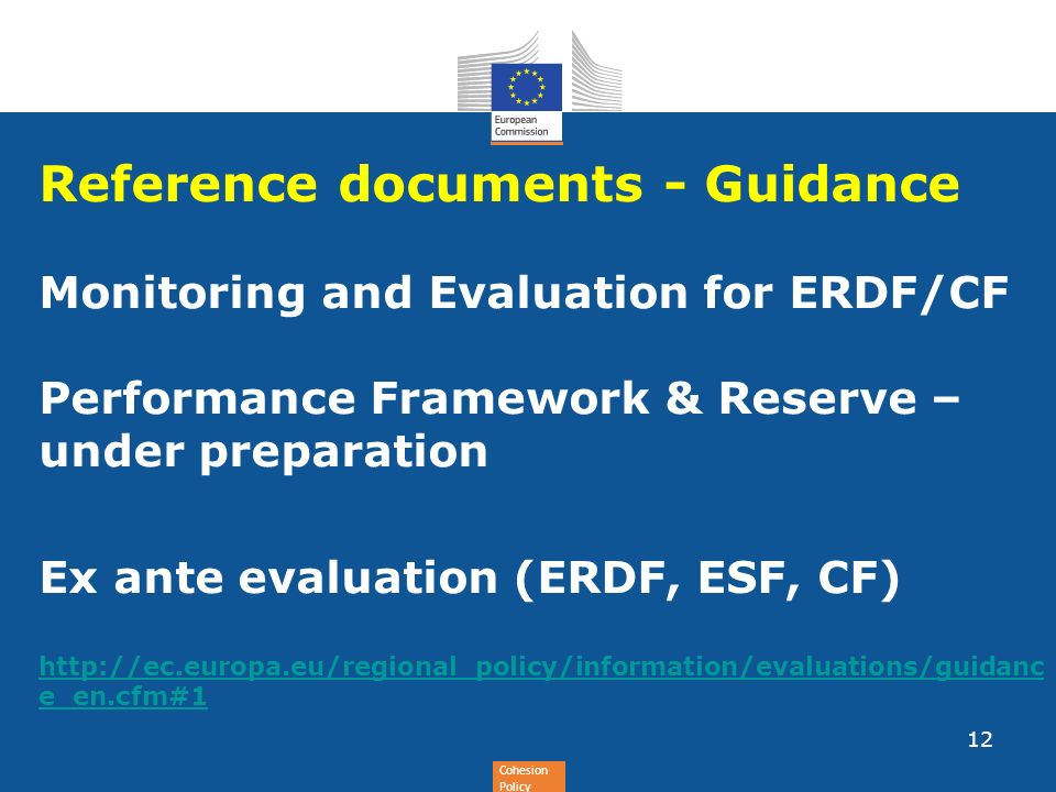 Cohesion Policy Reference documents - Guidance Monitoring and Evaluation for ERDF/CF Performance Framework & Reserve – under preparation Ex ante evalu