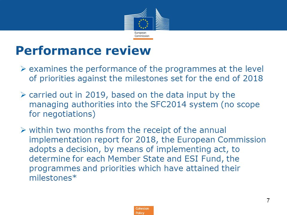Cohesion Policy Performance review examines the performance of the programmes at the level of priorities against the milestones set for the end of 201