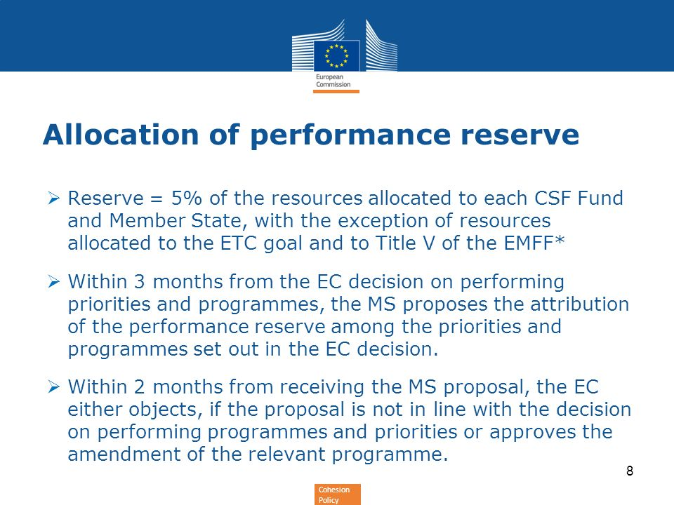 Cohesion Policy Allocation of performance reserve Reserve = 5% of the resources allocated to each CSF Fund and Member State, with the exception of res