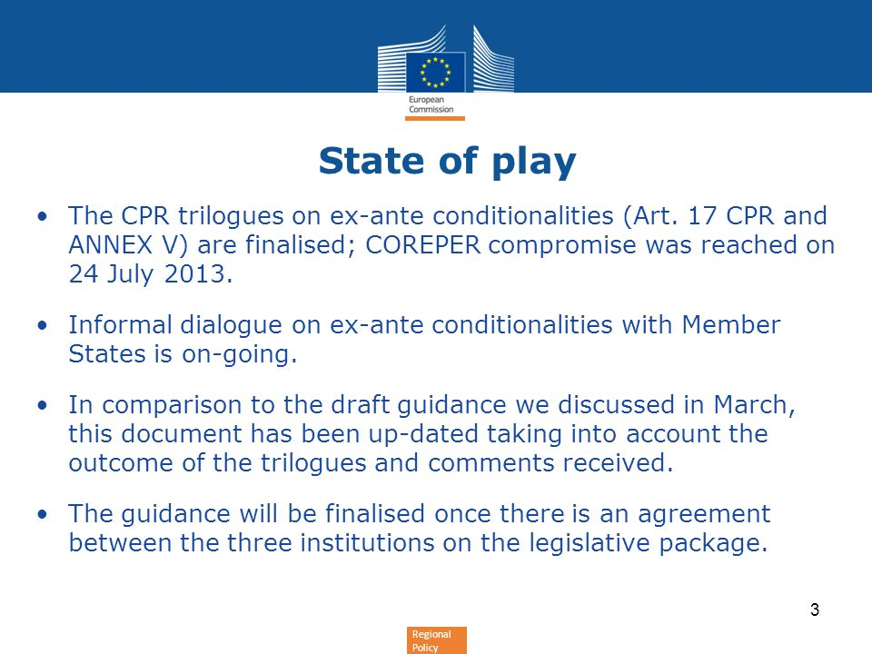 Regional Policy State of play The CPR trilogues on ex-ante conditionalities (Art.