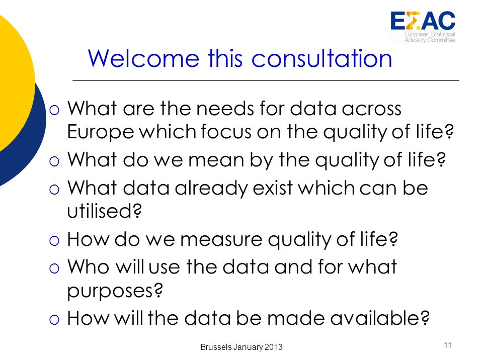 Welcome this consultation What are the needs for data across Europe which focus on the quality of life.