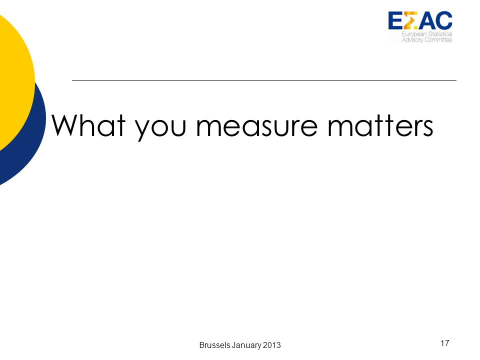 What you measure matters 17 Brussels January 2013