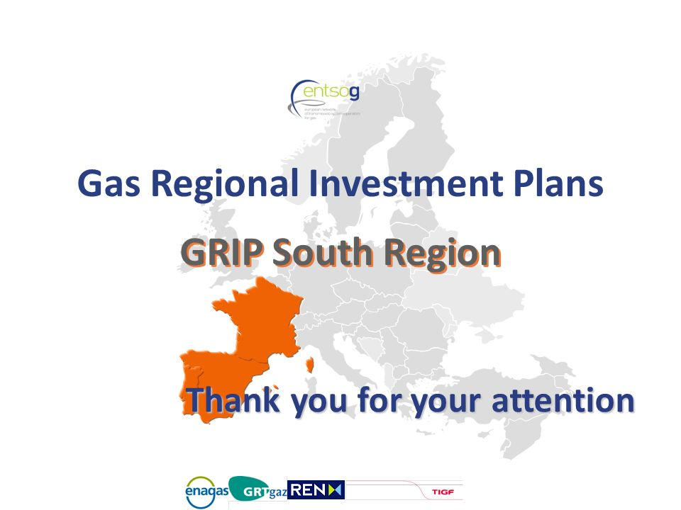 GRIP South Region Gas Regional Investment Plans Thank you for your attention