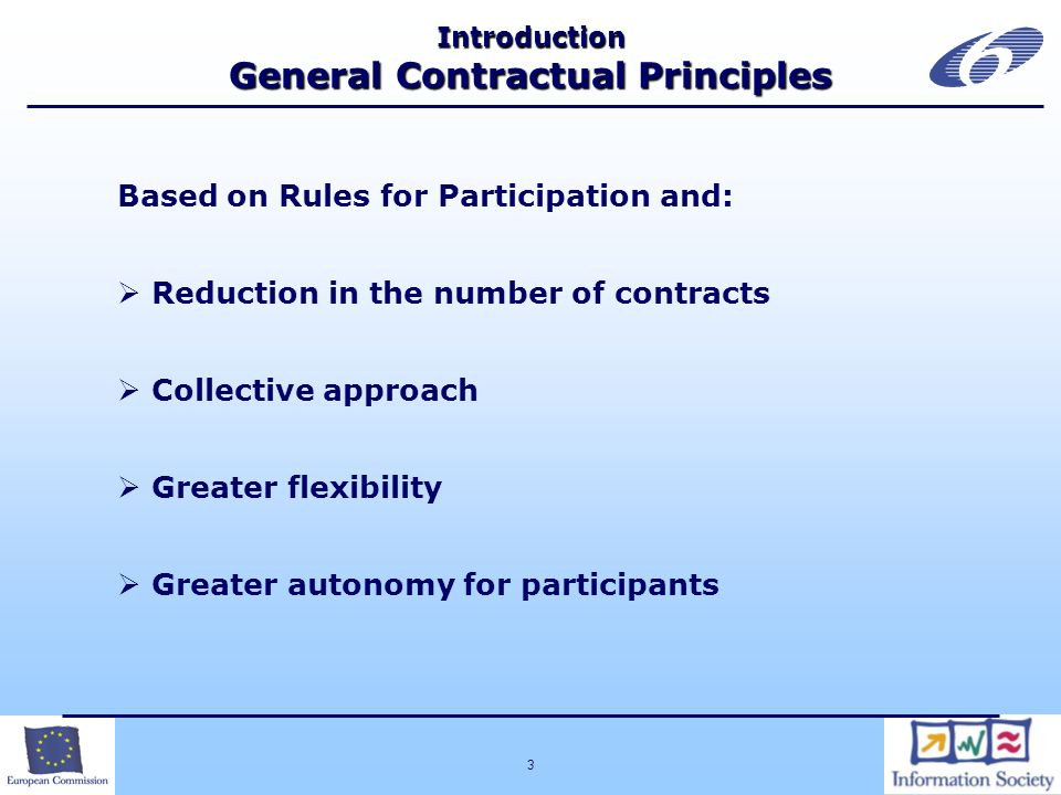 3 Introduction General Contractual Principles Based on Rules for Participation and: Reduction in the number of contracts Collective approach Greater flexibility Greater autonomy for participants