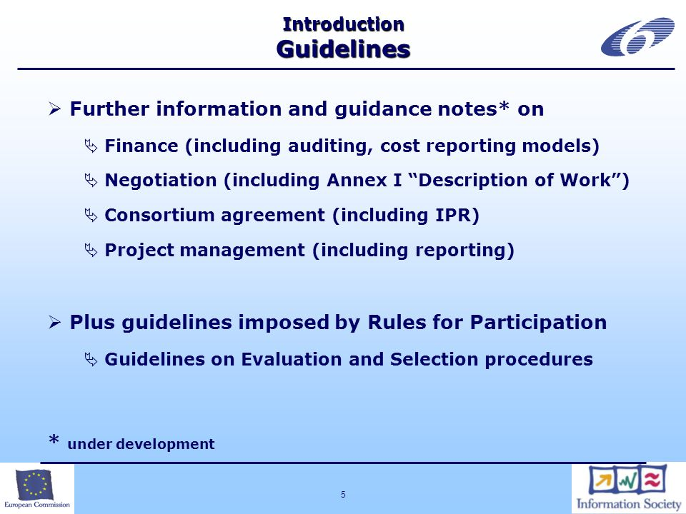 5 Introduction Guidelines Further information and guidance notes* on Finance (including auditing, cost reporting models) Negotiation (including Annex