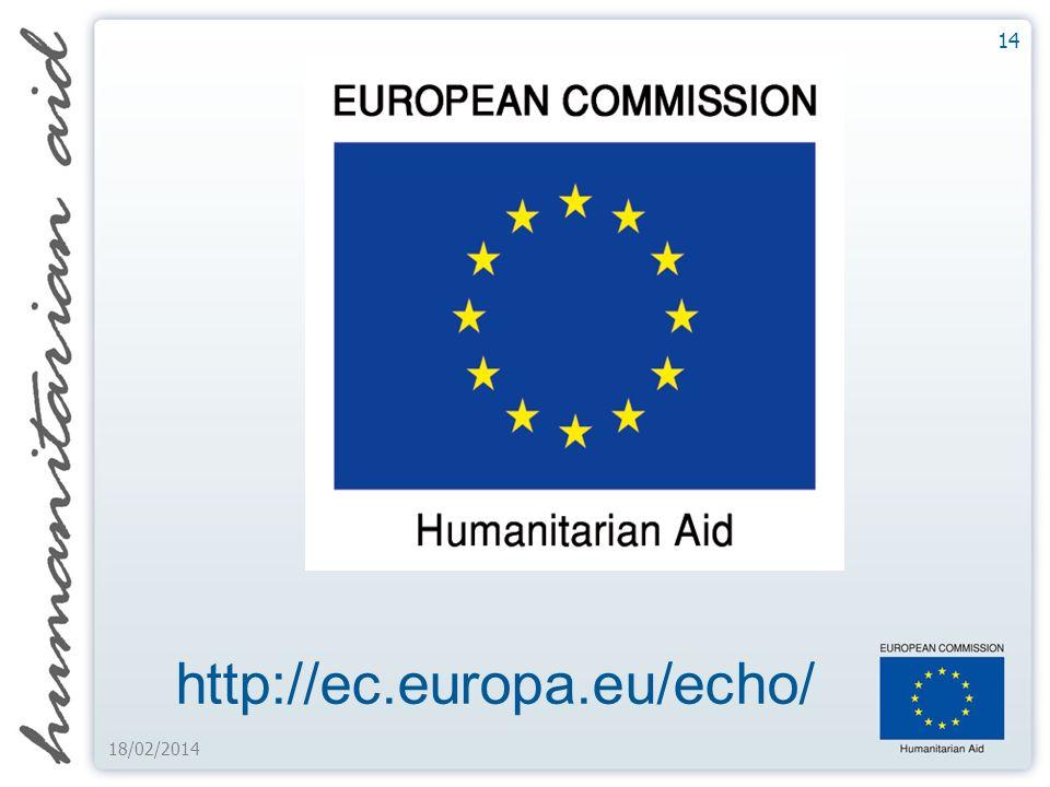 14 18/02/2014 http://ec.europa.eu/echo/