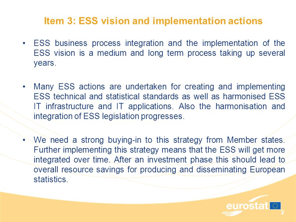 2 Item 3: ESS vision and implementation actions ESS business process integration and the implementation of the ESS vision is a medium and long term pr
