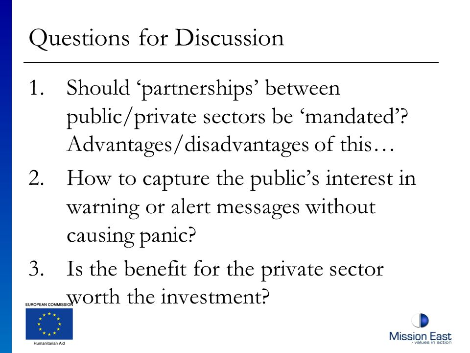 Questions for Discussion 1.Should partnerships between public/private sectors be mandated.