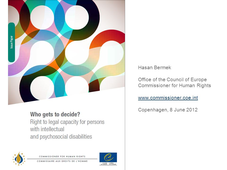 Hasan Bermek Office of the Council of Europe Commissioner for Human Rights www.commissioner.coe.int Copenhagen, 8 June 2012