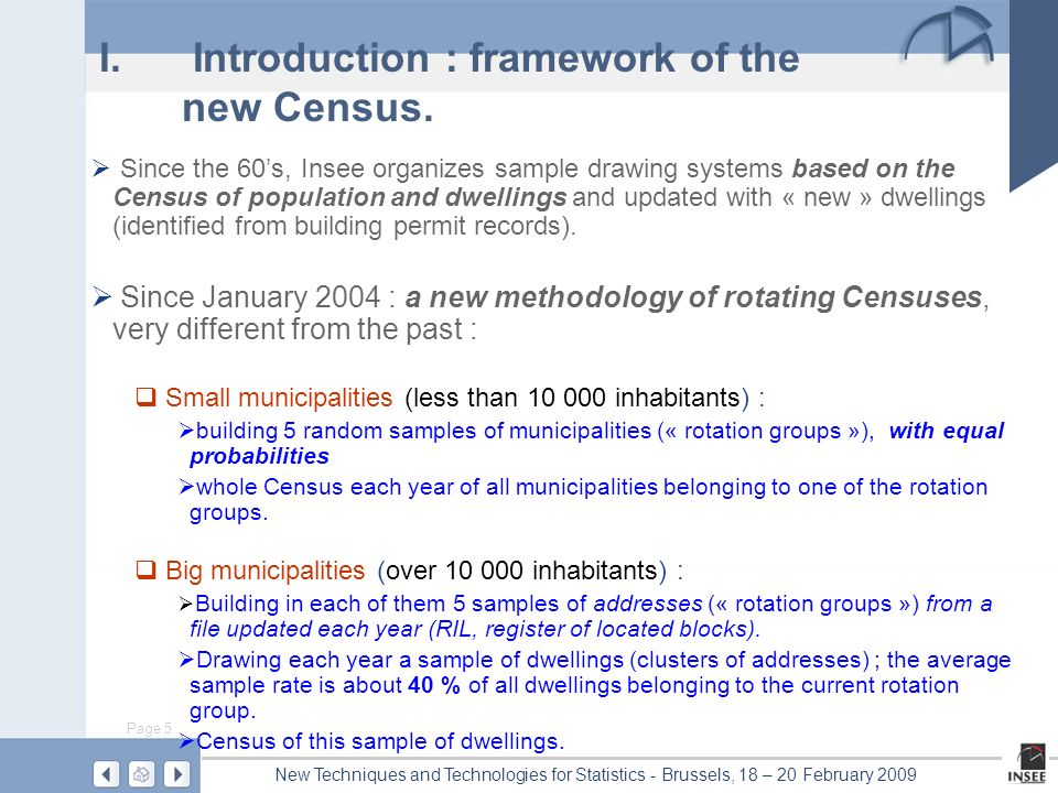 Page 5 New Techniques and Technologies for Statistics - Brussels, 18 – 20 February 2009 I.