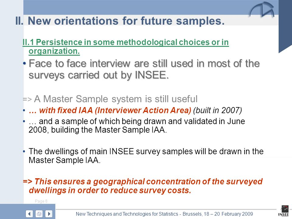 Page 8 New Techniques and Technologies for Statistics - Brussels, 18 – 20 February 2009 II.