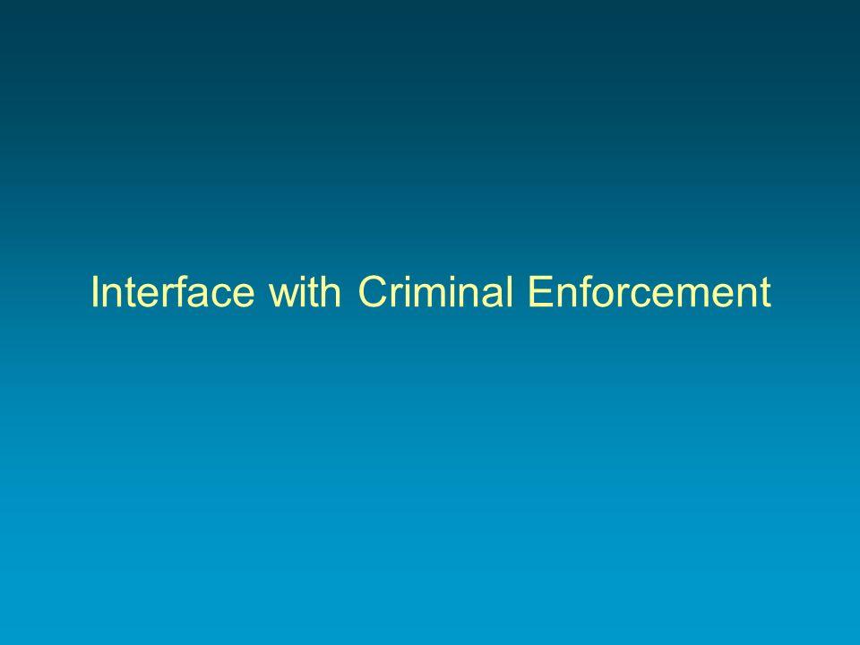 Interface with Criminal Enforcement