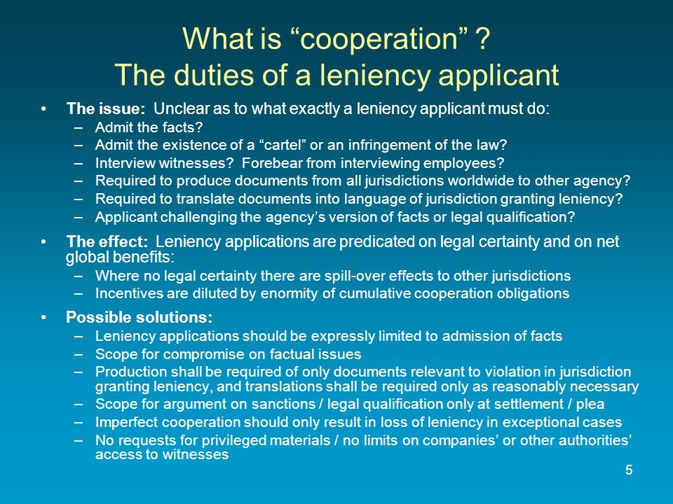 5 What is cooperation ? The duties of a leniency applicant The issue: Unclear as to what exactly a leniency applicant must do: –Admit the facts? –Admi