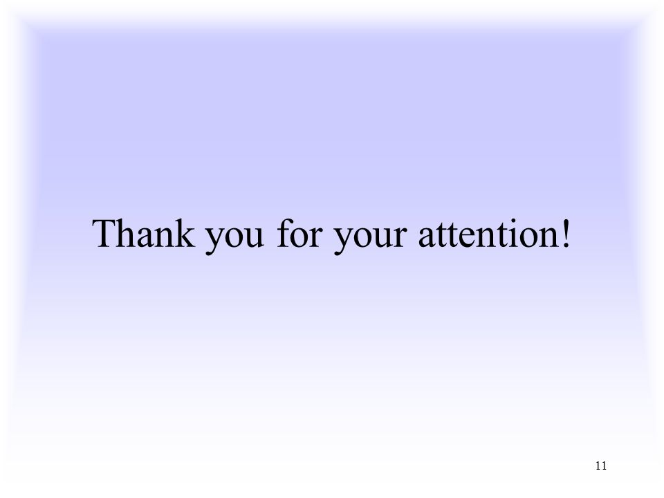 11 Thank you for your attention!