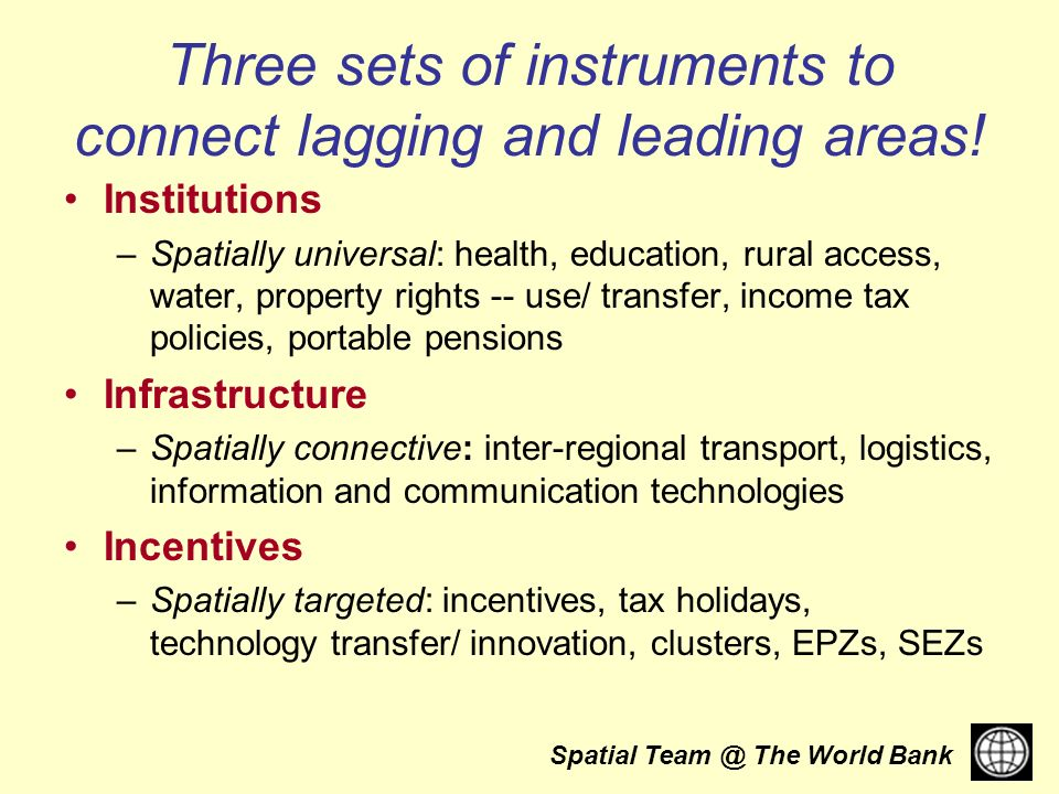 Spatial The World Bank Three sets of instruments to connect lagging and leading areas.