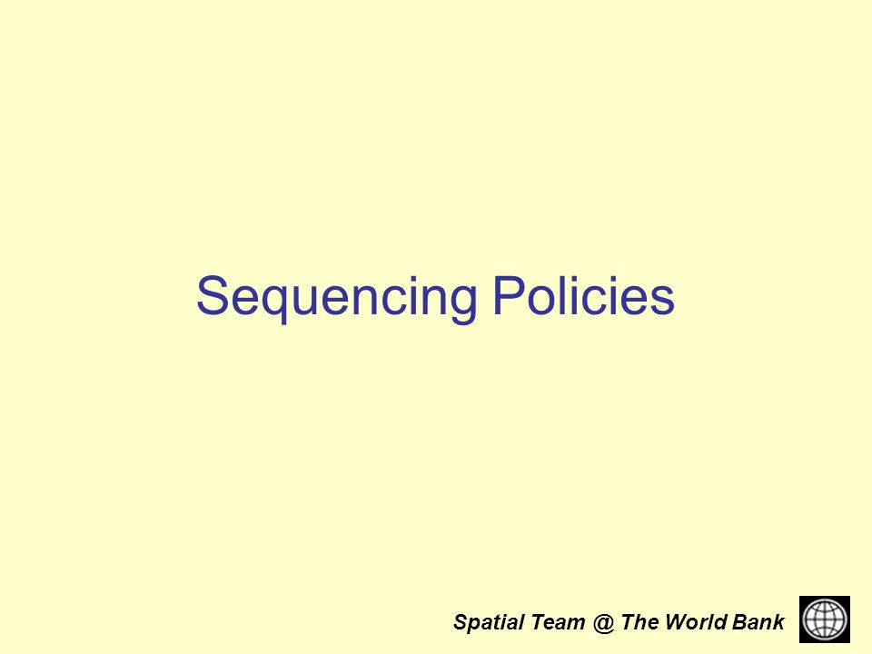 Spatial The World Bank Sequencing Policies