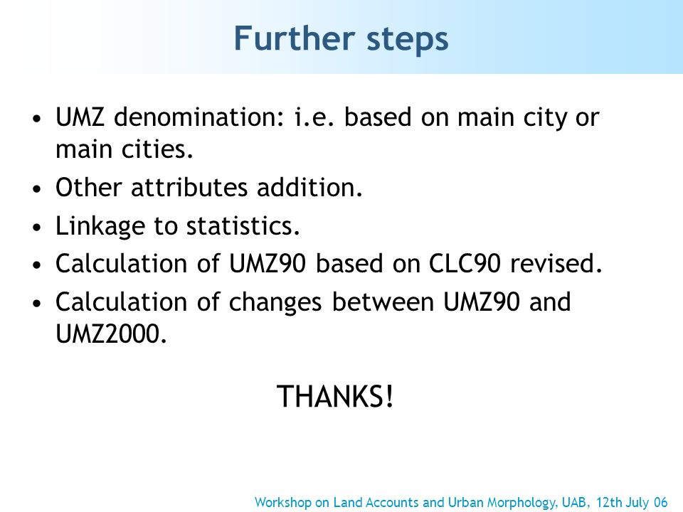 Further steps UMZ denomination: i.e. based on main city or main cities. Other attributes addition. Linkage to statistics. Calculation of UMZ90 based o