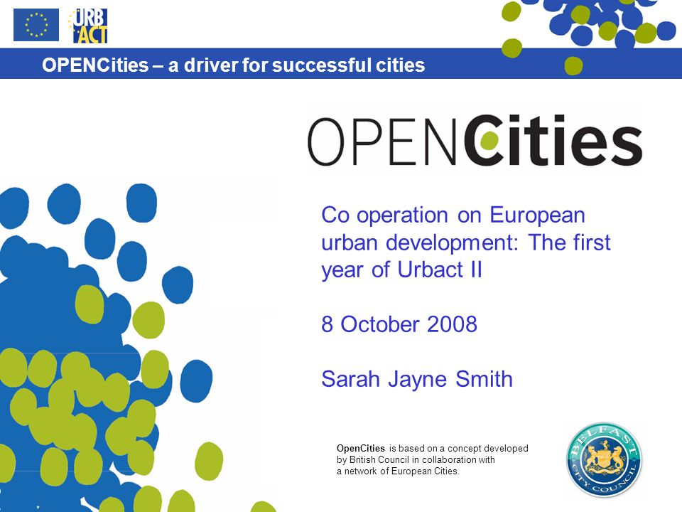 OpenCities is based on a concept developed by British Council in collaboration with a network of European Cities.