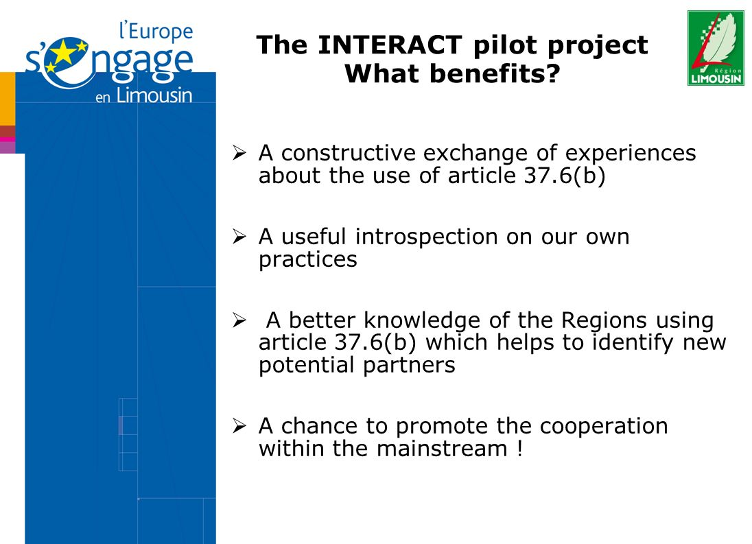 The INTERACT pilot project What benefits.