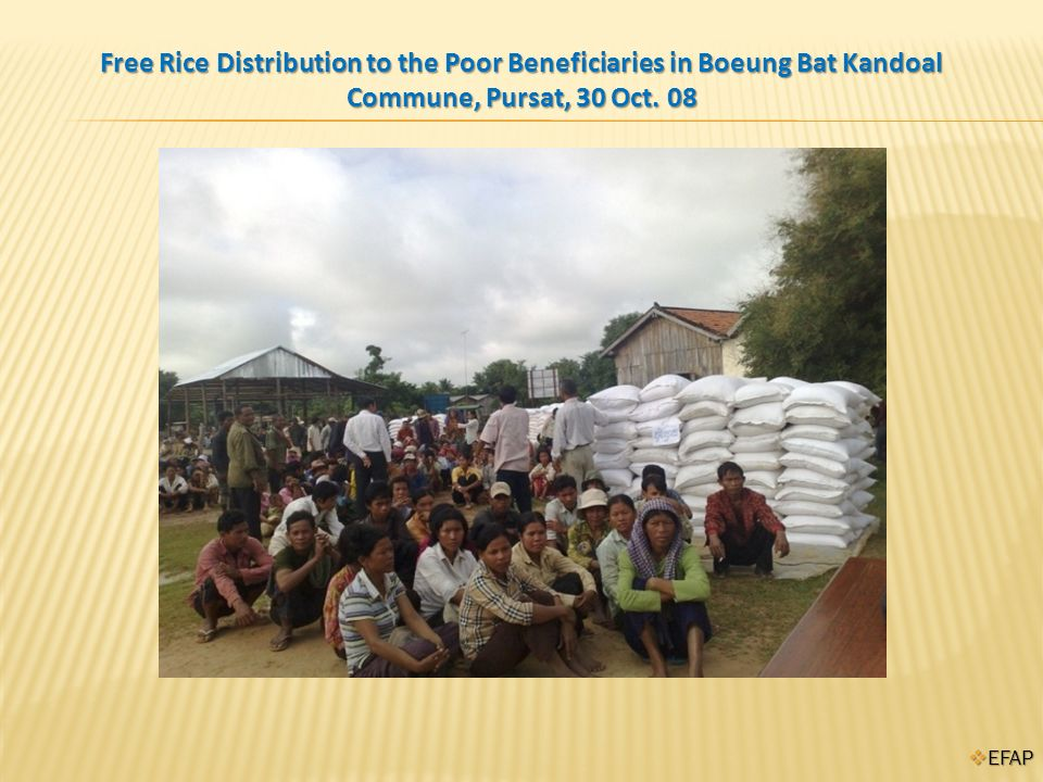EFAP EFAP Free Rice Distribution to the Poor Beneficiaries in Boeung Bat Kandoal Commune, Pursat, 30 Oct.