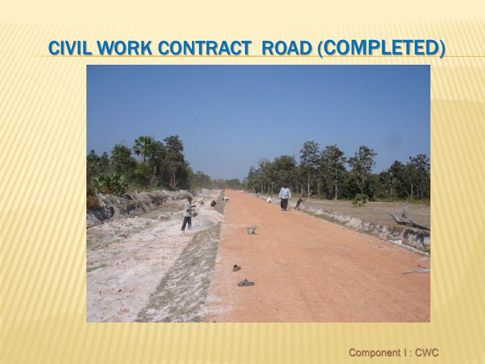 CIVIL WORK CONTRACT ROAD ( COMPLETED) Component I : CWC