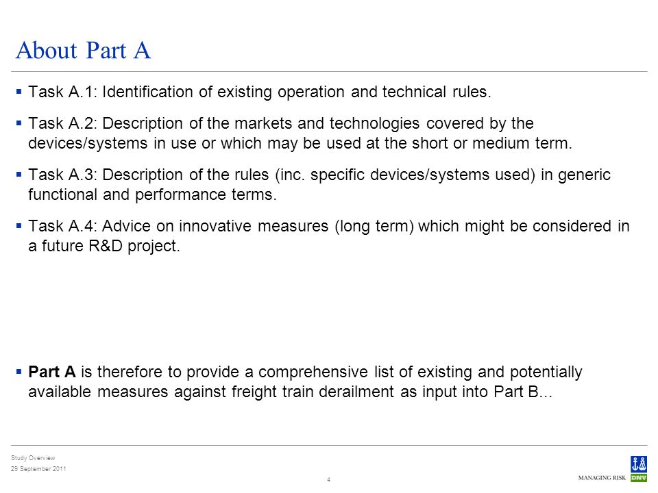 Study Overview 29 September 2011 4 About Part A Task A.1: Identification of existing operation and technical rules. Task A.2: Description of the marke