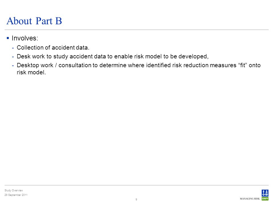 Study Overview 29 September About Part B Involves: - Collection of accident data.