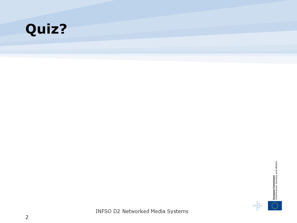 INFSO D2 Networked Media Systems 2 Quiz