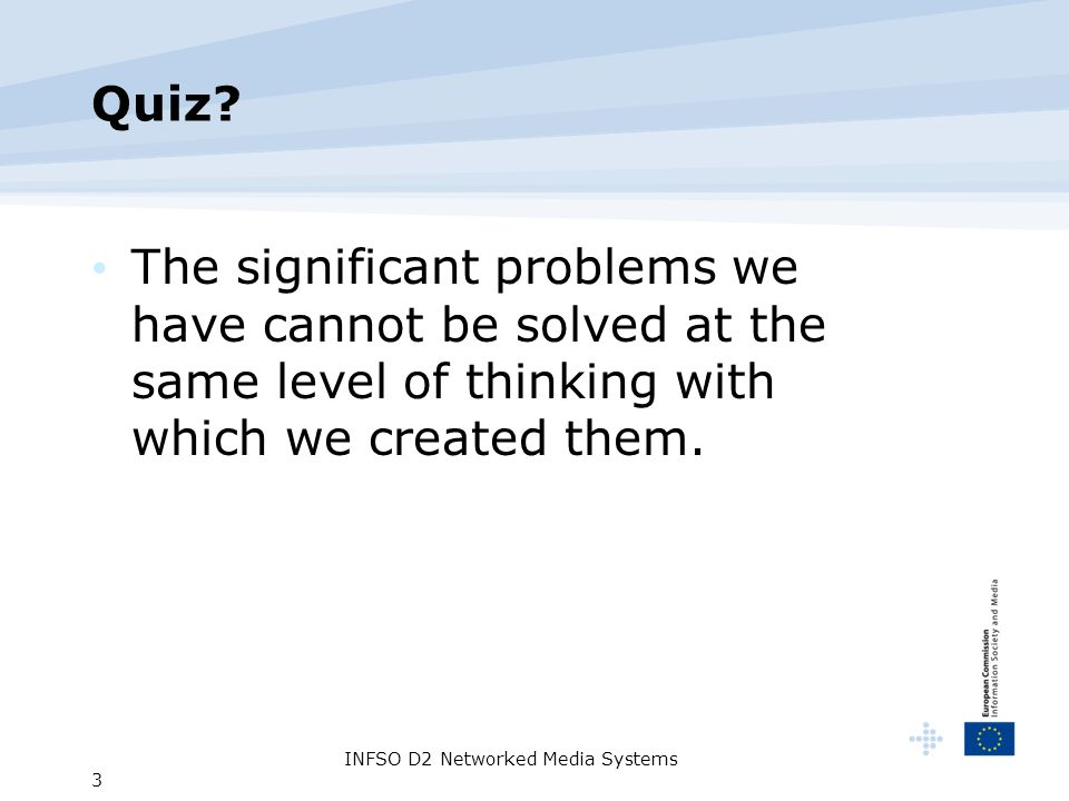 INFSO D2 Networked Media Systems 3 Quiz.