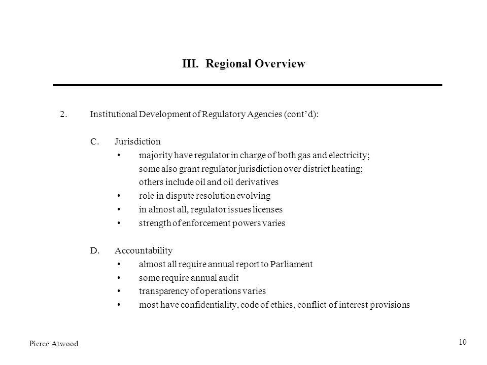 III. Regional Overview 2.Institutional Development of Regulatory Agencies (contd): C.Jurisdiction majority have regulator in charge of both gas and el