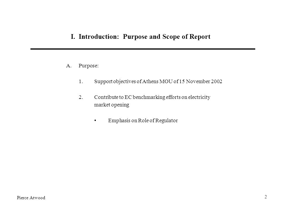 I. Introduction: Purpose and Scope of Report A.Purpose: 1.Support objectives of Athens MOU of 15 November 2002 2.Contribute to EC benchmarking efforts