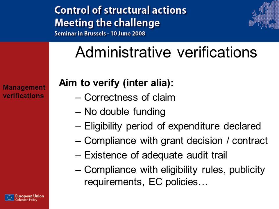 Management verifications Administrative verifications Aim to verify (inter alia): –Correctness of claim –No double funding –Eligibility period of expe