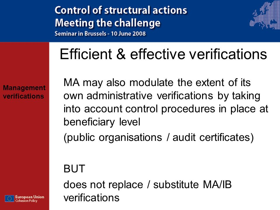Management verifications Efficient & effective verifications MA may also modulate the extent of its own administrative verifications by taking into ac