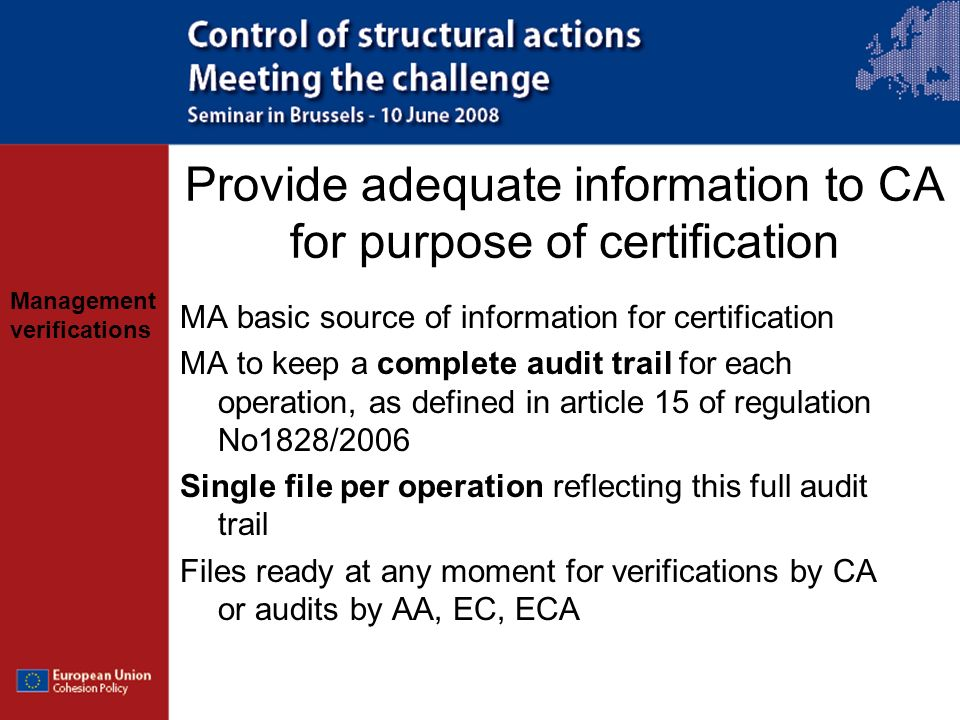 Management verifications Provide adequate information to CA for purpose of certification MA basic source of information for certification MA to keep a