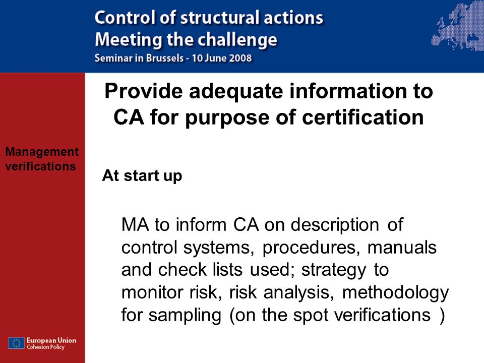 Management verifications Provide adequate information to CA for purpose of certification At start up MA to inform CA on description of control systems