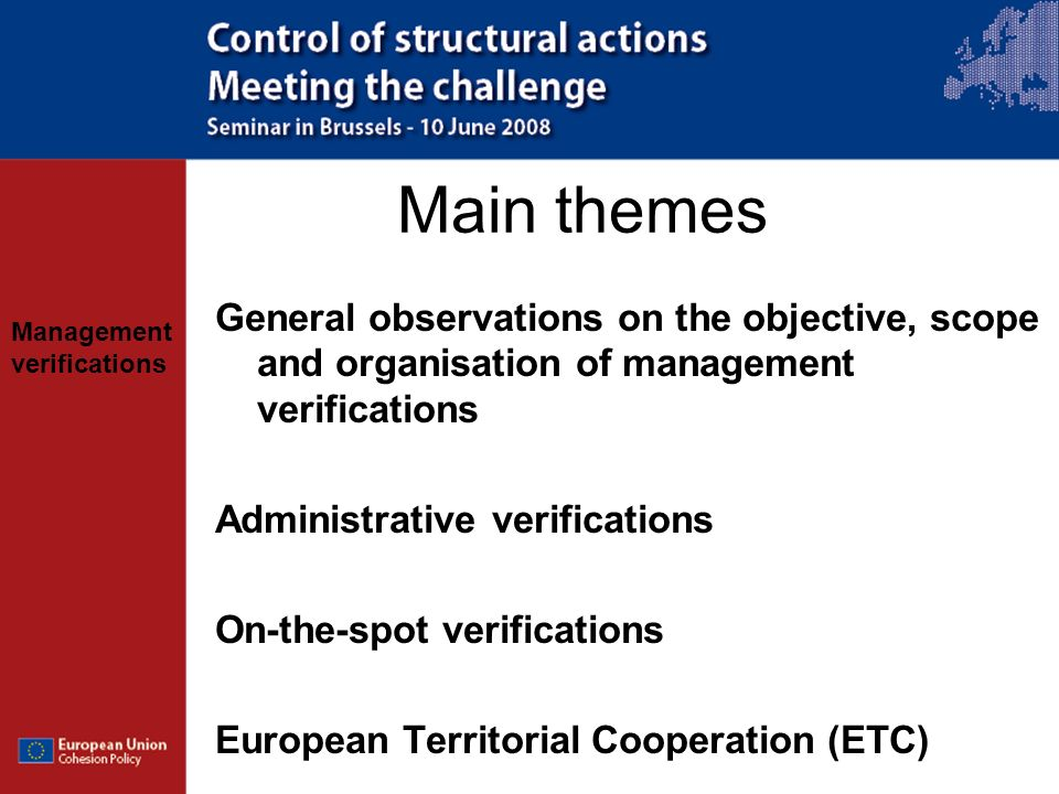 Management verifications Main themes General observations on the objectives, scope and organisation of management verifications Administrative verifications On-the-spot verifications European Territorial Cooperation (ETC)