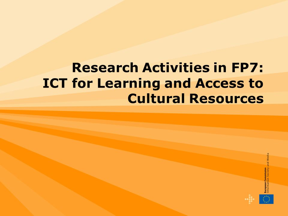 Research Activities in FP7: ICT for Learning and Access to Cultural Resources