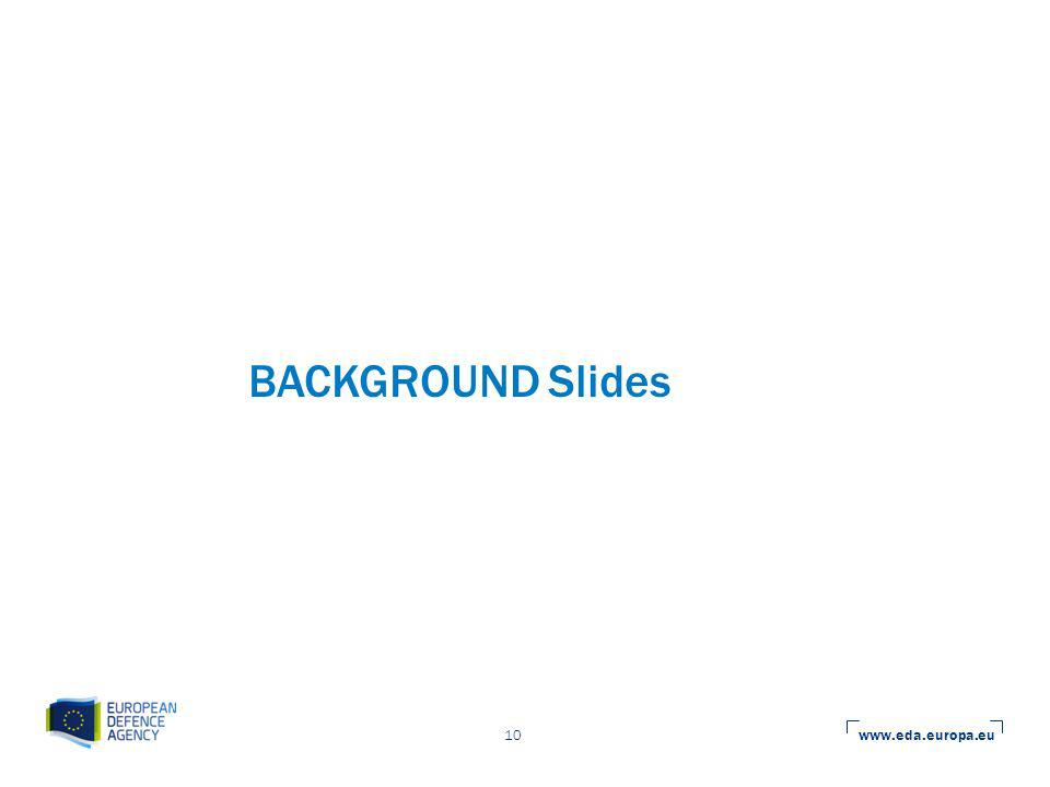 www.eda.europa.eu 10 BACKGROUND Slides