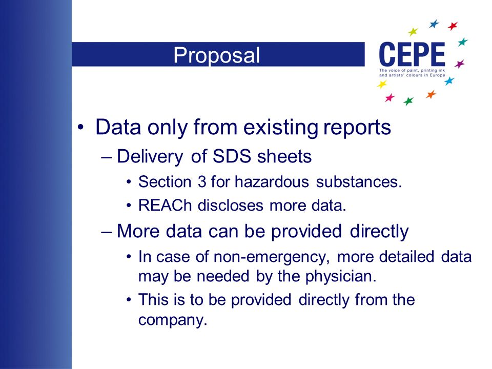 Proposal Data only from existing reports –Delivery of SDS sheets Section 3 for hazardous substances.