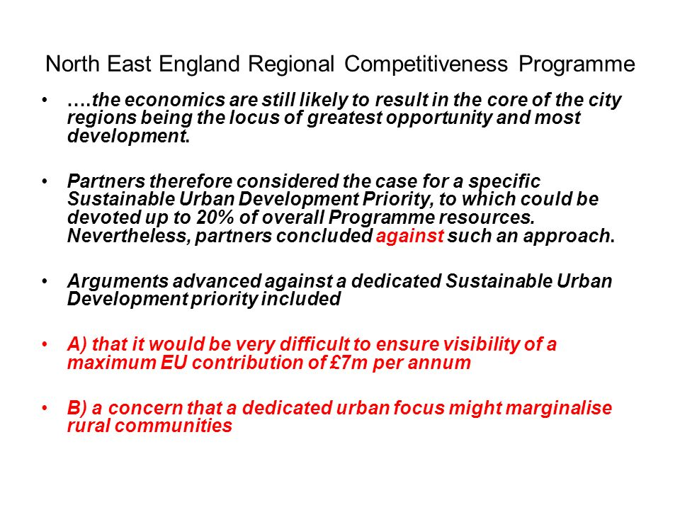 North East England Regional Competitiveness Programme ….the economics are still likely to result in the core of the city regions being the locus of greatest opportunity and most development.