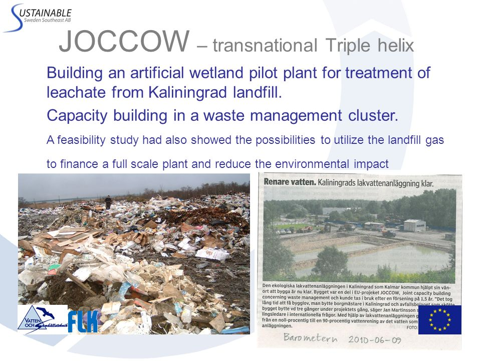 JOCCOW – transnational Triple helix Building an artificial wetland pilot plant for treatment of leachate from Kaliningrad landfill. Capacity building
