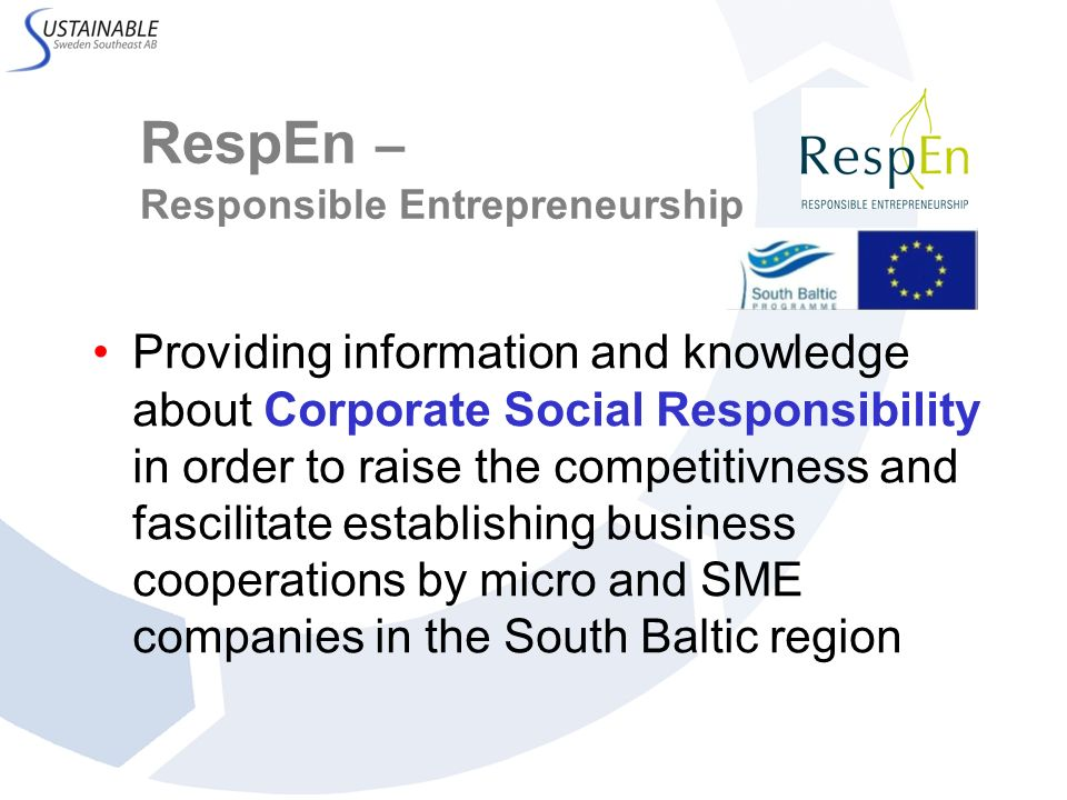RespEn – Responsible Entrepreneurship Providing information and knowledge about Corporate Social Responsibility in order to raise the competitivness a