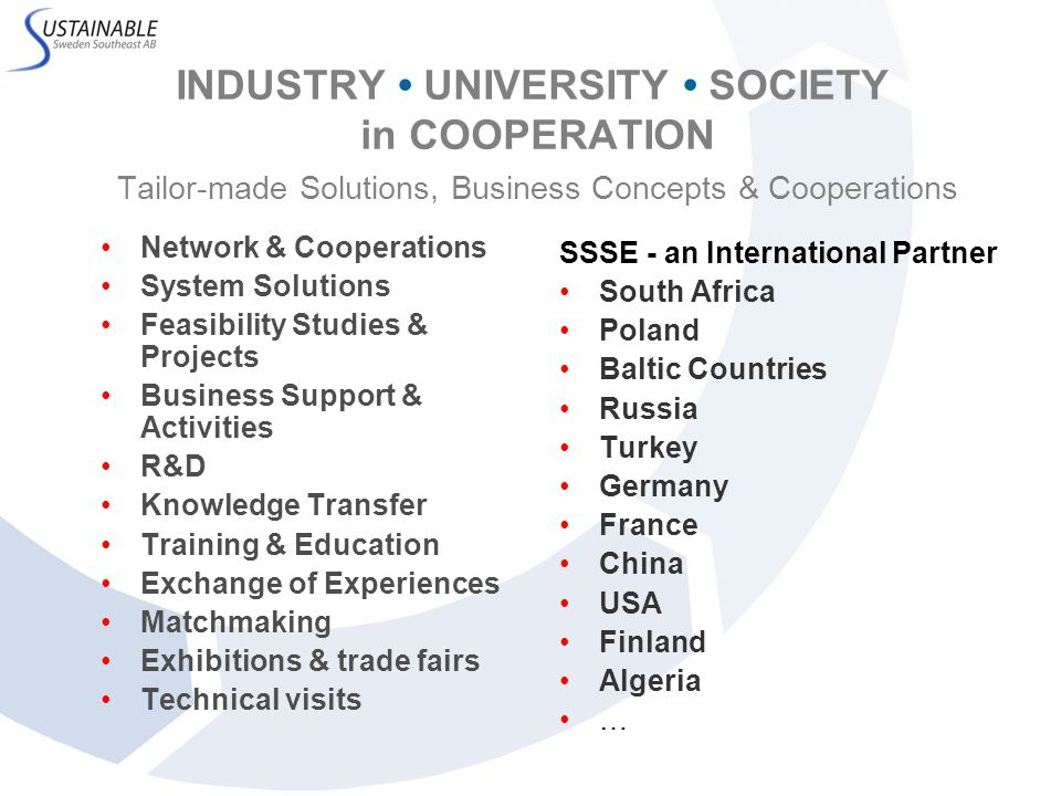 INDUSTRY UNIVERSITY SOCIETY in COOPERATION Tailor-made Solutions, Business Concepts & Cooperations Network & Cooperations System Solutions Feasibility