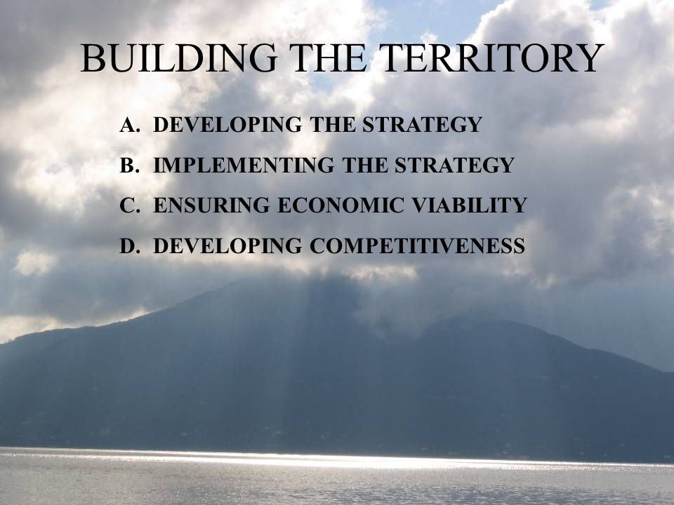 BUILDING THE TERRITORY FIRST REMARKS. WHY « BUILDING ».